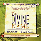 The Divine Name - Sounds Of The God Code by Gregg Braden