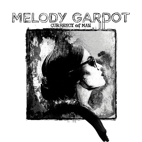 Currency Of Man (The Artist's Cut) von Melody Gardot