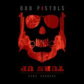 Turn Up by Dub Pistols
