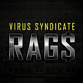 Rag$ by Virus Syndicate