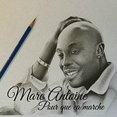 Pour que ça marche by Marc Antoine