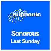 Last Sunday by Sonorous