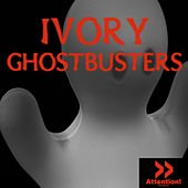 Ghostbusters by Ivory