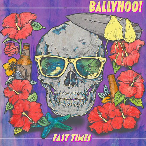 Fast Times by Ballyhoo!