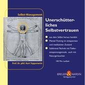 Unerschuetterliches Selbstvertrauen - Selbst-Management by Kurt Tepperwein