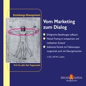 Vom Marketing zum Dialog - Beziehungs-Management by Kurt Tepperwein