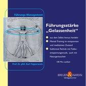Fuehrungsstaerke Gelassenheit - Fuehrungsmanagement by Kurt Tepperwein