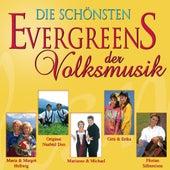 Die schösten Evergreens der Volksmusik by Various Artists