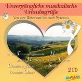Unvergängliche Musikalische Urlaubsgrüße by Various Artists