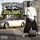 The City Of Dope by Yukmouth