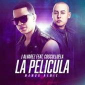 La Película (Mambo Remix) by J. Alvarez
