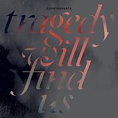 Tragedy Will Find Us by Counterparts
