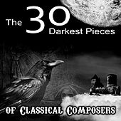 The 30 Darkest Pieces of Classical Composers – Dvo?ák, Grieg, Haydn, Handel, Schubert & Other, The Best Classical Music in the World by Various Artists