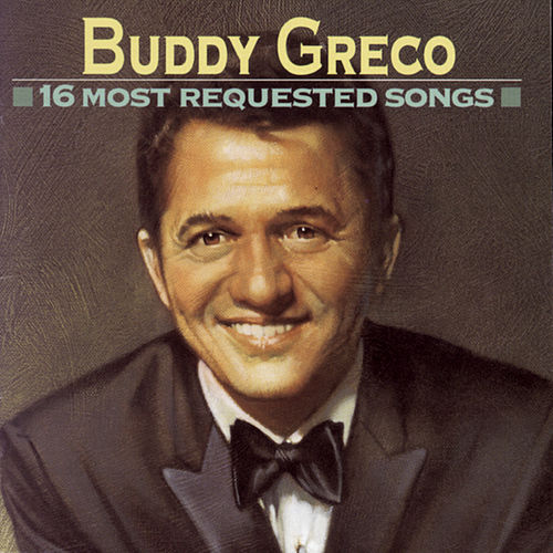 16 Most Requested Songs by Buddy Greco