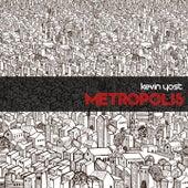 Metropolis by Kevin Yost