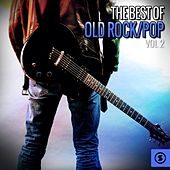 The Best of Old Rock/Pop, Vol. 2 by Various Artists