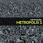 Metropolis, Vol. 2 by Kevin Yost