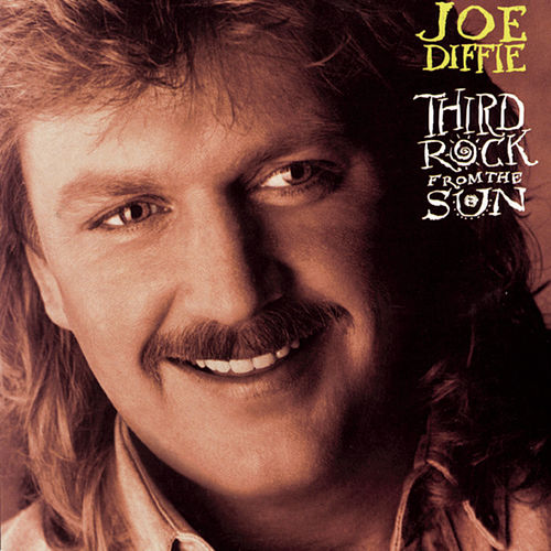 Third Rock From The Sun by Joe Diffie