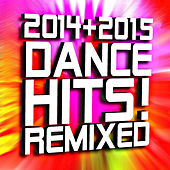 2014 + 2015 Dance Hits Remixed by Ultimate Dance Hits