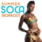 Summer Soca Workout: Bunji, Superblue, Soca Diva, Lil Man, Sugar Daddy & More! by Various Artists