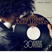 Sweet Cherry Deep London (30 Deep House Tunes) by Various Artists
