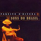 Sons Do Brasil by Paquito D'Rivera