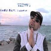 God Is King (Patience) by Trinity