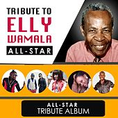 Tribute to Elly Wamala: All Stars Album by Various Artists