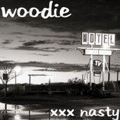 Xxx Nasty by Woodie