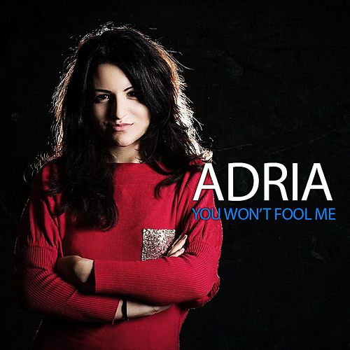 You Won't Fool Me von Adria