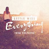 Little Miss Everything by Thom Shepherd