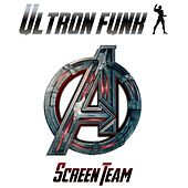 Ultron Funk - Age of Ultron by Screen Team