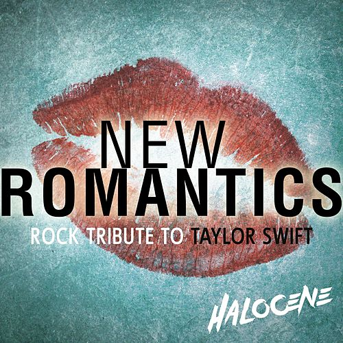 New Romantics: Rock Tribute to Taylor Swift by Halocene