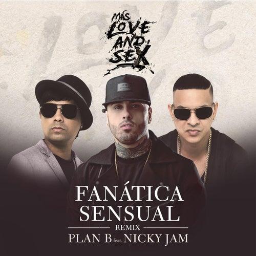 Fanatica Sensual (Remix) [feat. Nicky Jam] by Plan B