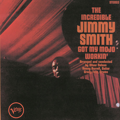 Got My Mojo Workin' / Hoochie Cooche Man by Jimmy Smith