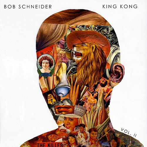 King Kong Vol. 2 by Bob Schneider