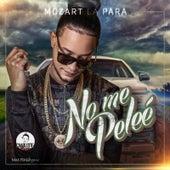 No Me Pelee by Mozart La Para