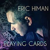 Playing Cards by Eric Himan