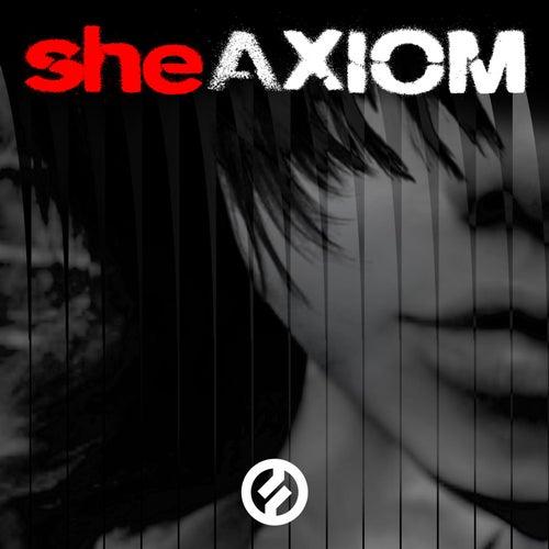 Axiom by She