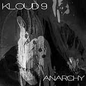 Anarchy by Kloud 9