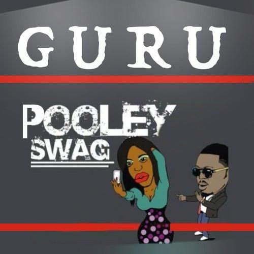 Pooley Swag by Guru