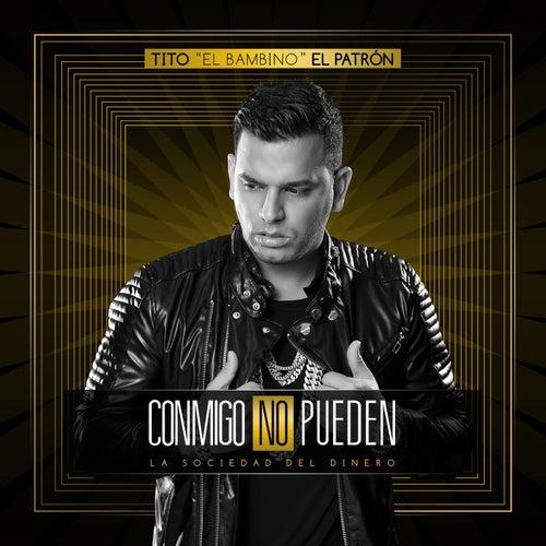 Conmigo No Pueden by Tito El Bambino