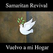 Vuelvo a Mi Hogar by Samaritan Revival