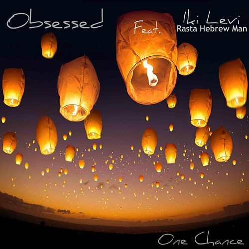 One Chance (feat. Iki Levi) by The Obsessed