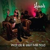 Wat Als Ik Een Milli Had by HAAS