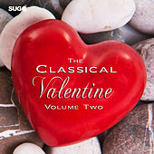 The Classical Valentine, Vol. 2 by Various Artists