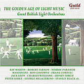 The Golden Age of Light Music: Great English Light Orchestras by Various Artists