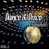 Dance & Disco Español Vol. 2 by Various Artists