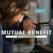Not for Nothing by Mutual Benefit