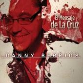 El Mensaje De La Cruz by Danny Berrios